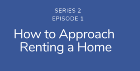 How to approach renting | Podcast S1E1