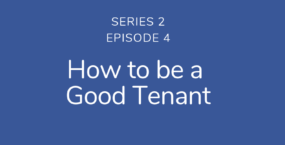 How to be a good tenant   Podcast S2E4